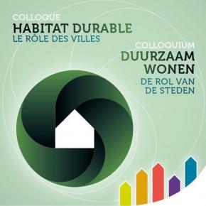Habitat durable: les actes du colloque pour inspirer notre réflexion sur le rôle des villes